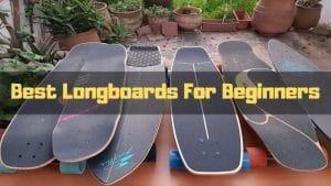 best longboards for beginners
