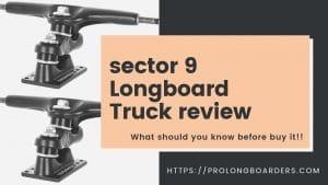 sector 9 Gullwing Sidewinder Longboard Truck review