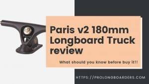 Paris v2 180mm Truck review