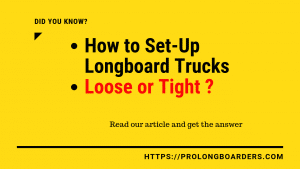 How to set up longboard trucks