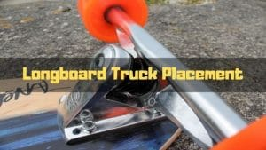 longboard truck placement
