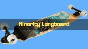 minority longboard