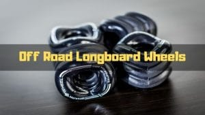 off road longboard wheels