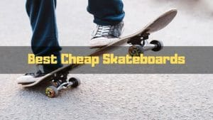 Shocking Facts about The Best Cheap Skateboards